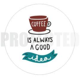 Coffee is good idea